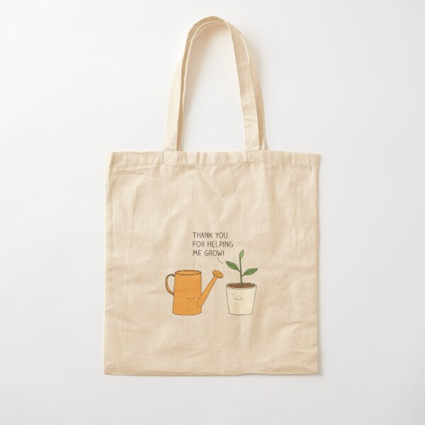 Thank you for helping me grow! Cotton Tote Bag