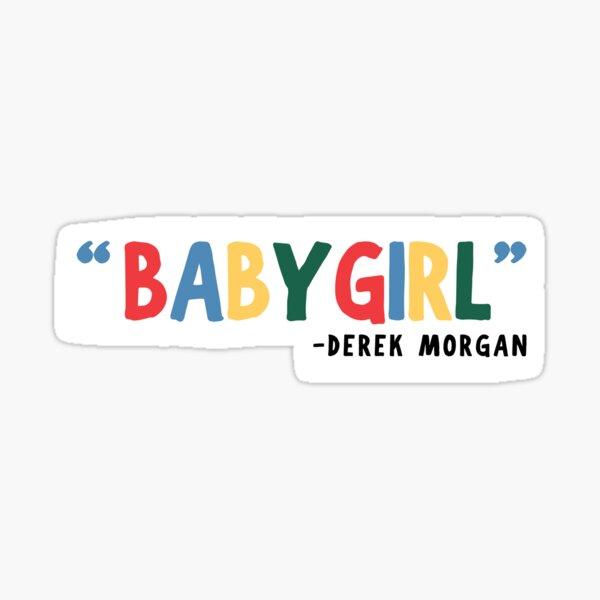 babygirl - derek morgan - criminal minds - sticker Sticker