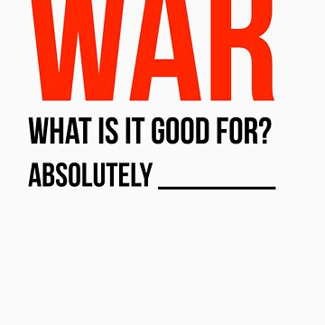 """War, What is it good for?"" (Light Version) by Benners"