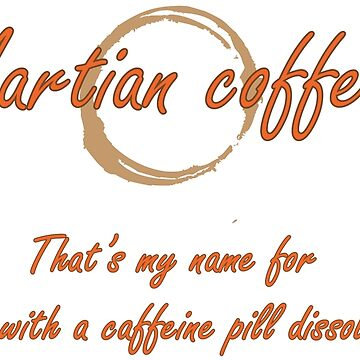 Martian Coffee by Galit