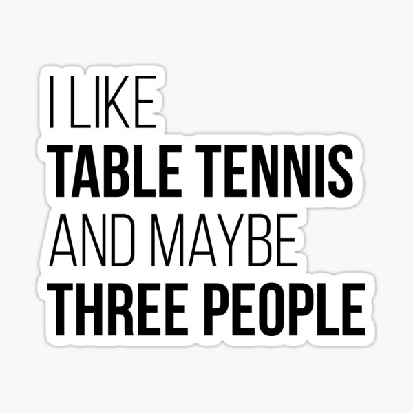 Table Tennis Funny Quote Sticker