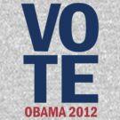 Vote Obama 2012 Shirt by ObamaShirt