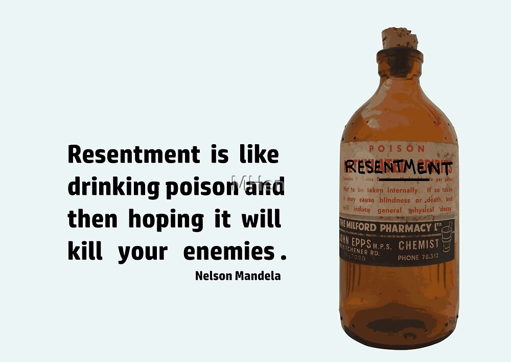 Resentment is Like Drinking Poison by MHen