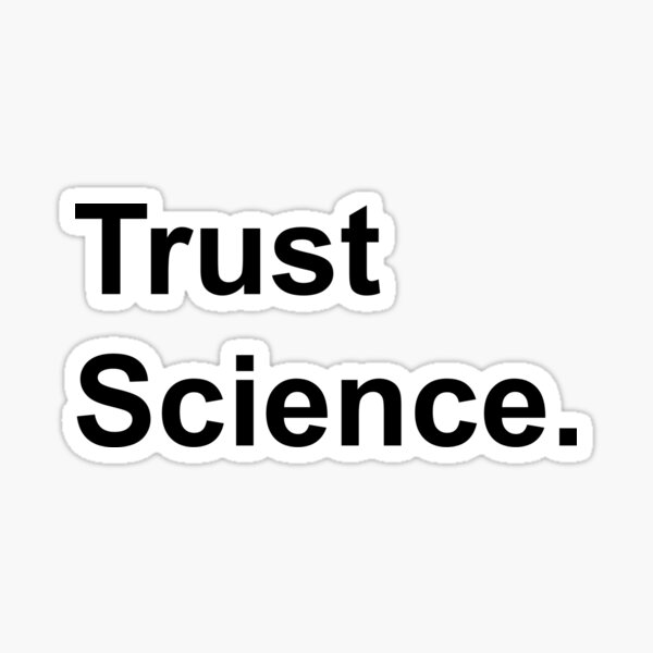 Trust Science Sticker