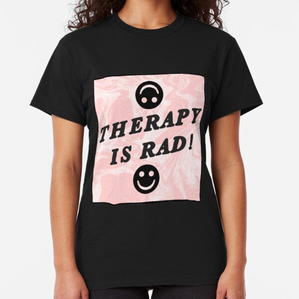 therapy is rad | pink | mental health / self care Classic T-Shirt