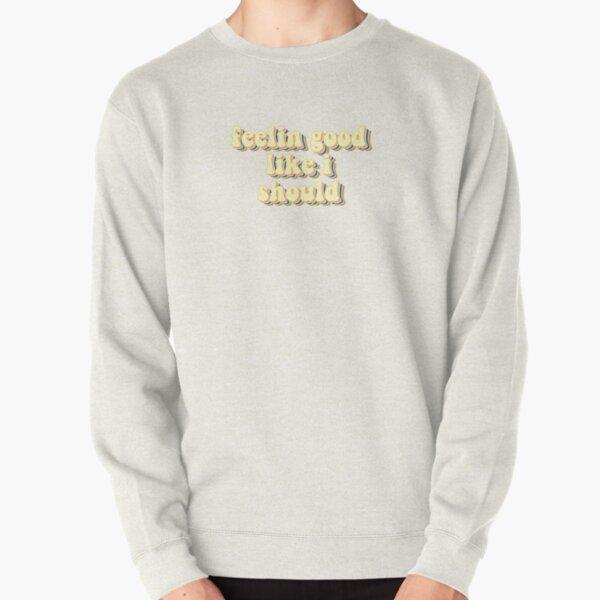 Feeling Good Pullover Sweatshirt