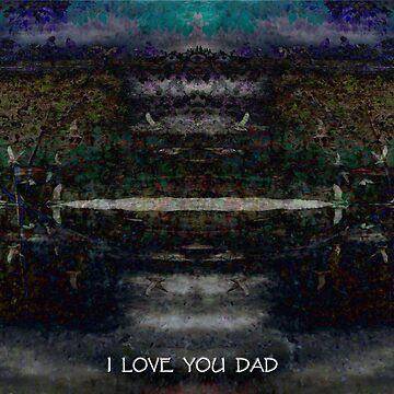 I LOVE YOU DAD by design6