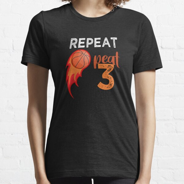 Basketball,Repeat 3 peat ,funny idea Essential T-Shirt