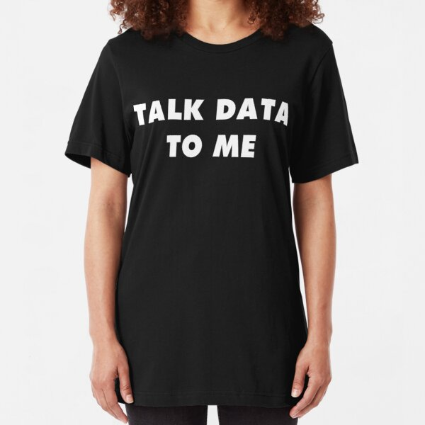 Talk data to me - white Slim Fit T-Shirt