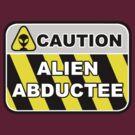 Caution:  Alien Abductee by gerrorism