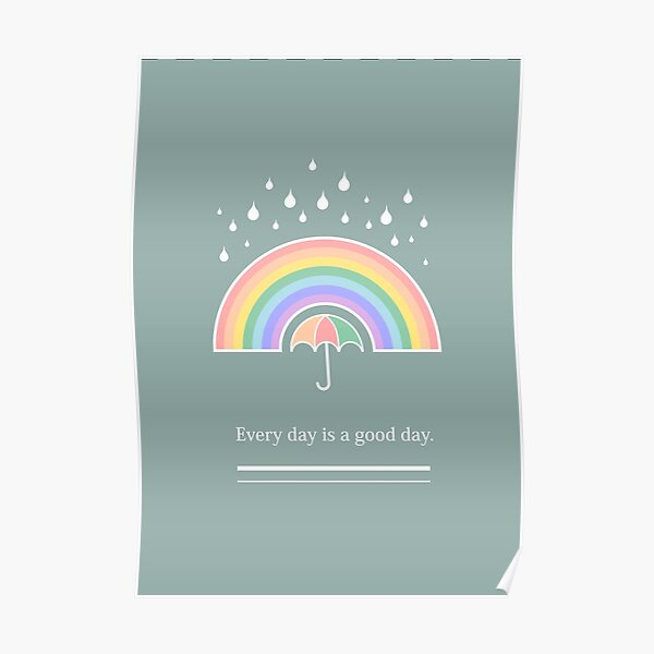 Every Day Is a Good Day Poster