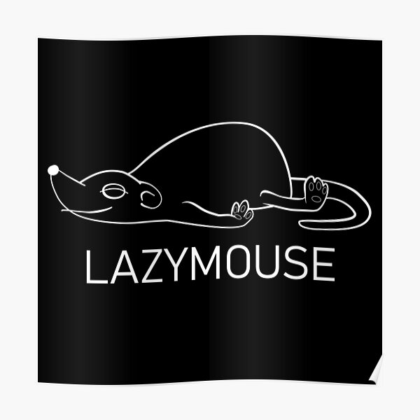 Lazy Mouse Poster