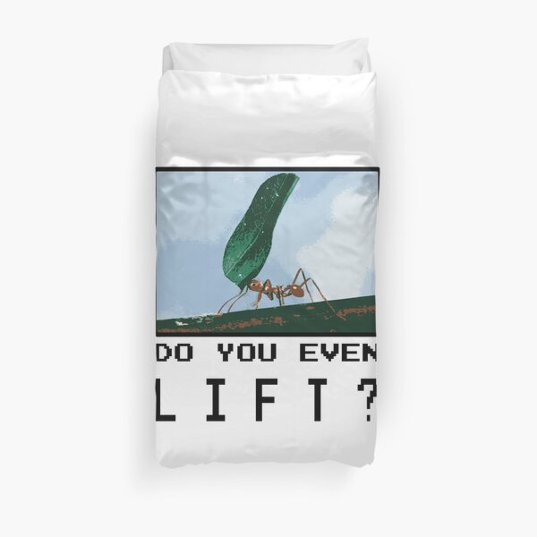 Do you even LIFT? Pretend we're all Ants in an Ant Colony and L I F T Duvet Cover