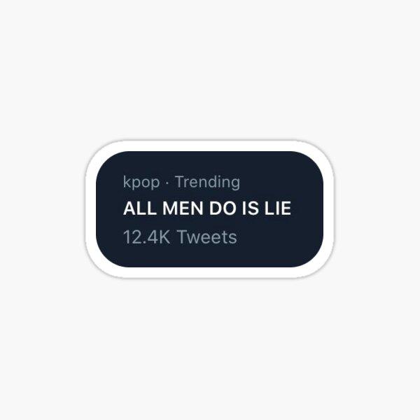 tendencias kpop: todo lo que hacen los hombres es mentir Pegatina