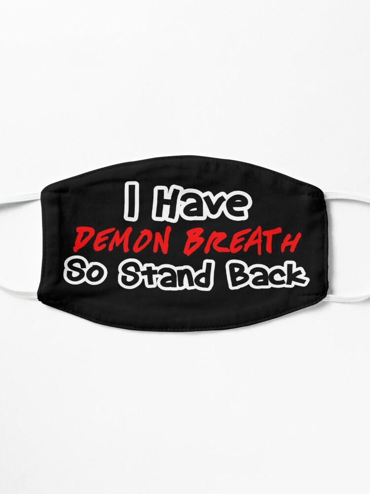 Alternate view of I have Demon Breath design Mask