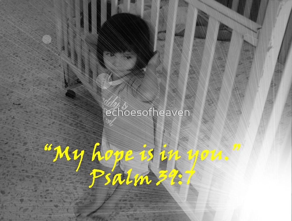 """""""Psalm 39:7""""  by Carter L. Shepard by echoesofheaven"""