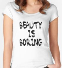 Beauty is boring Women's Fitted Scoop T-Shirt