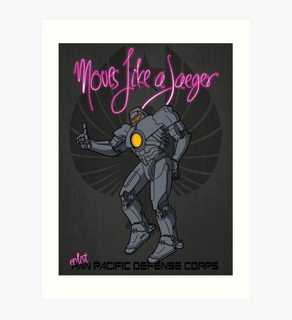 Moves like a jeager. Art Print