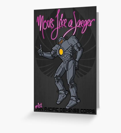 Moves like a jeager. Greeting Card