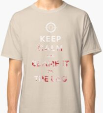 Keep Calm and Blame it On The Lag  Classic T-Shirt