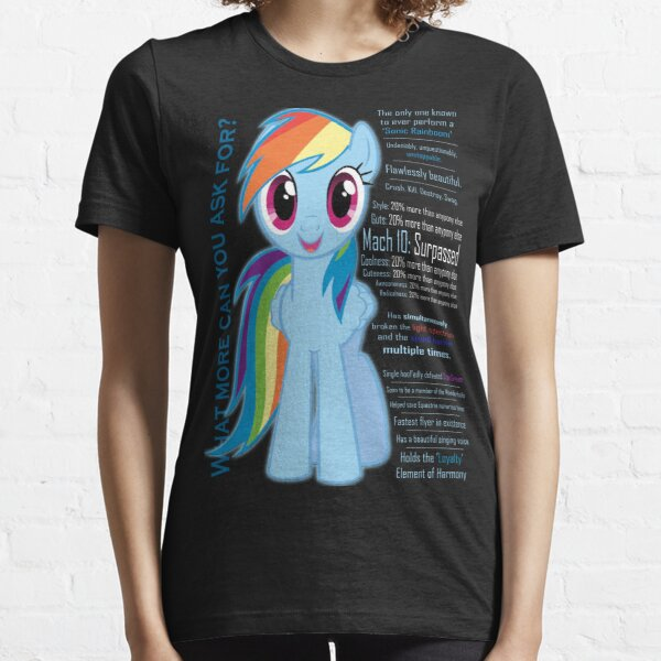 What else could anyone possibly ask for? (Rainbow Dash) Essential T-Shirt