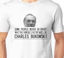 Bukowski Crazy Unisex T-Shirt