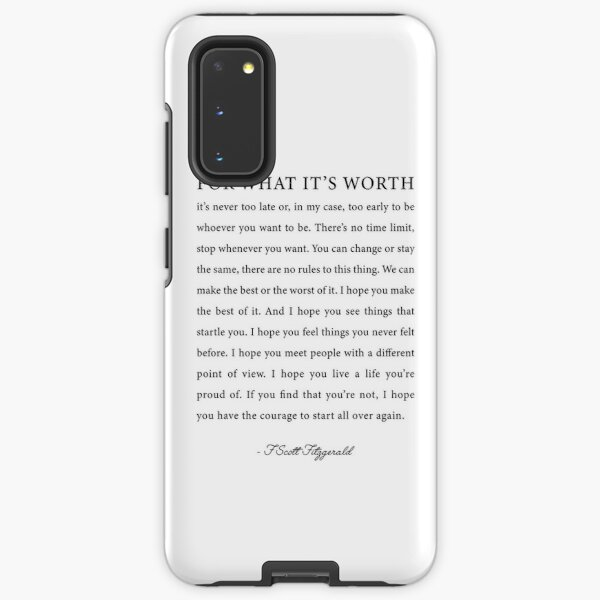 For What It s Worth Quote, F. Scott Fitzgerald Quote Samsung Galaxy Tough Case