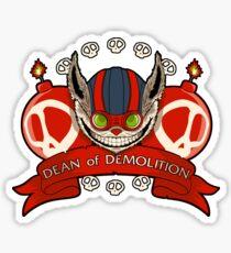 Dean of Demolition. Sticker