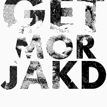 GET MOR JAKD by natedawg