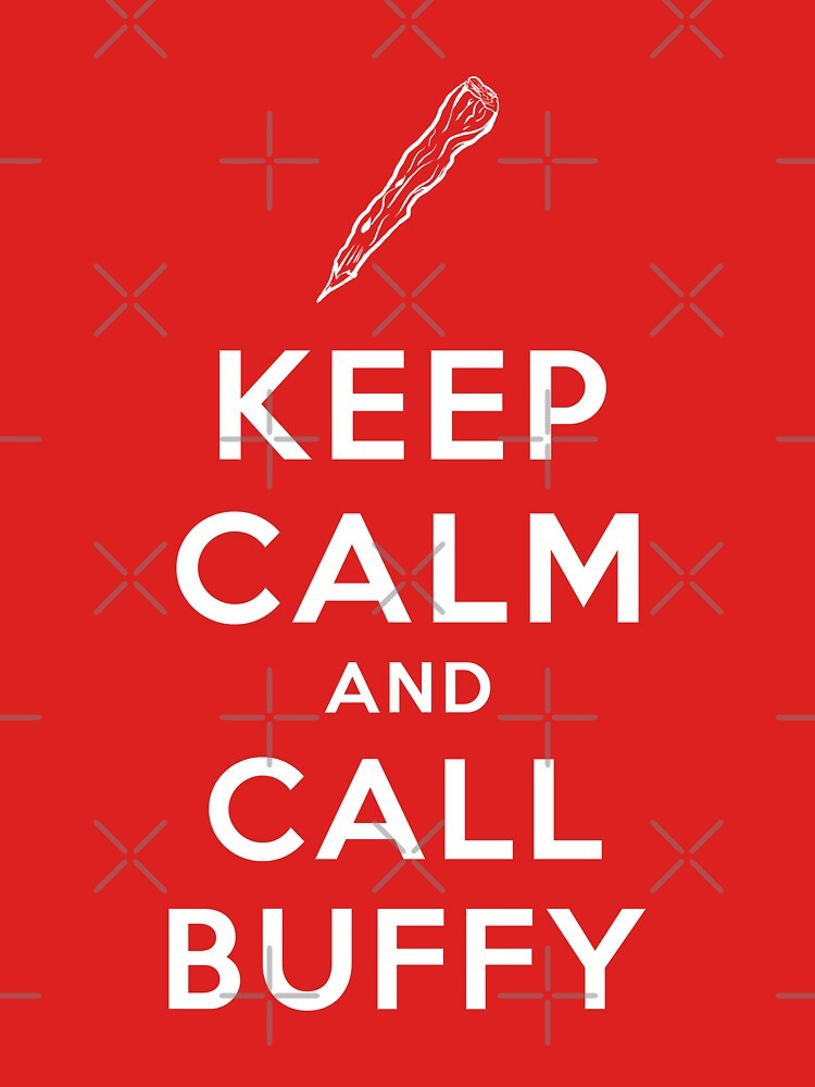 Keep Calm And Call Buffy | Unisex T-Shirt
