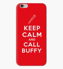 Keep Calm And Call Buffy iPhone Case