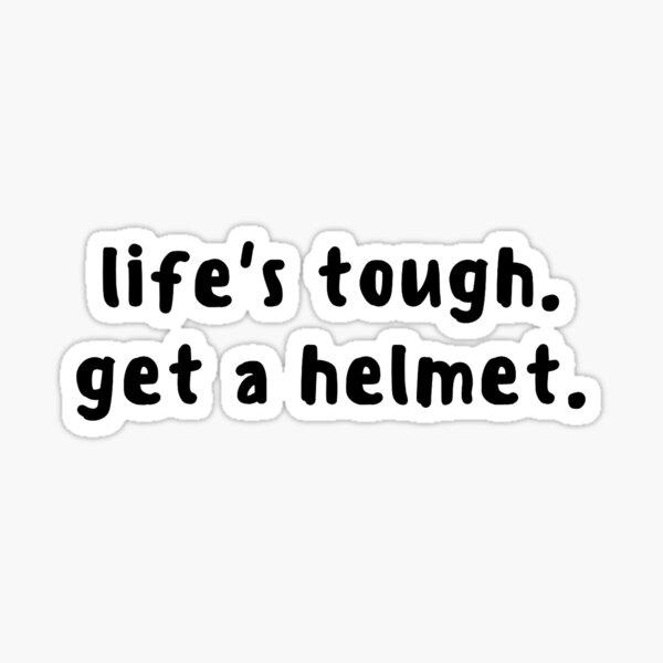 Boy Meets World Quote- Life's Tough. Get a Helmet. Sticker