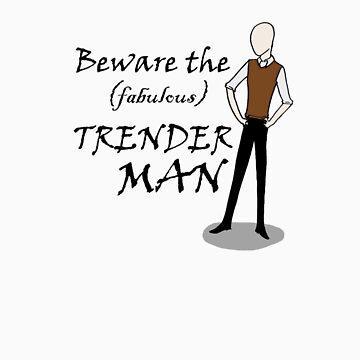 The (fabulous) Trenderman by SevLovesLily