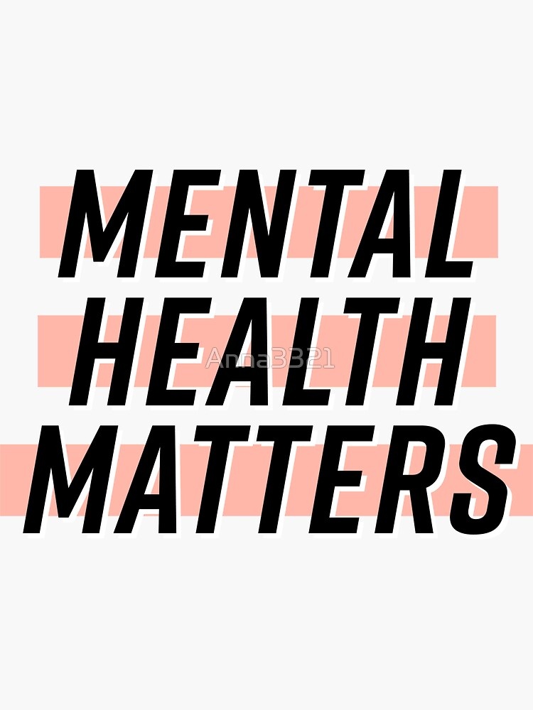 Mental Health Matters by Anna3321