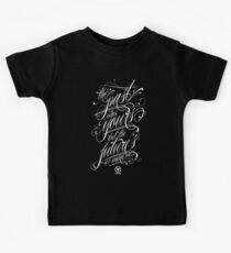 The past was yours but the future's mine Kids Tee