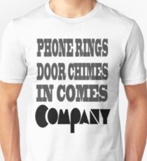 Here Comes Company! T-Shirt