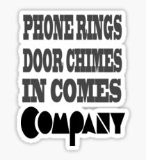 Here Comes Company! Sticker
