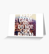 keep calm and do not look down Greeting Card