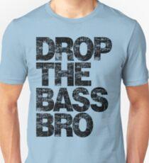 DROP THE BASS BRO Unisex T-Shirt