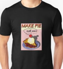 MAKE PIE NOT WAR Unisex T-Shirt