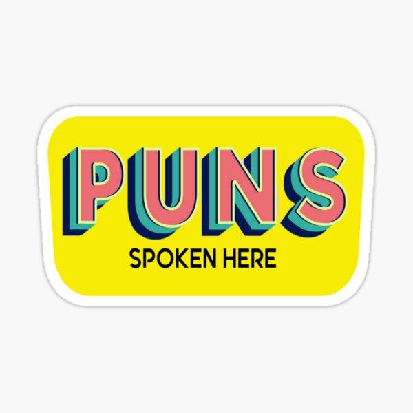 PUNS Spoken Here - on BLACK Sticker