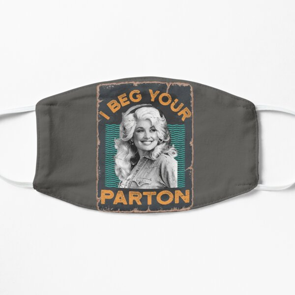 i beg your dolly parton vintage Mask