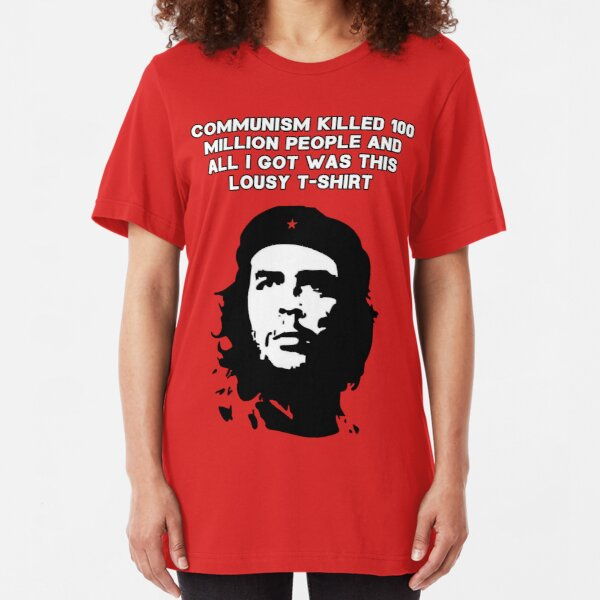 Che Guevara - Communism killed 100 million people Slim Fit T-Shirt