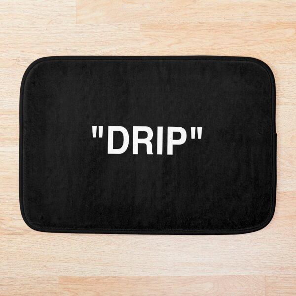 """""""DRIP"""" Bath Mat"""