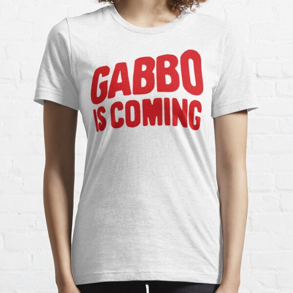 Gabbo is coming Essential T-Shirt