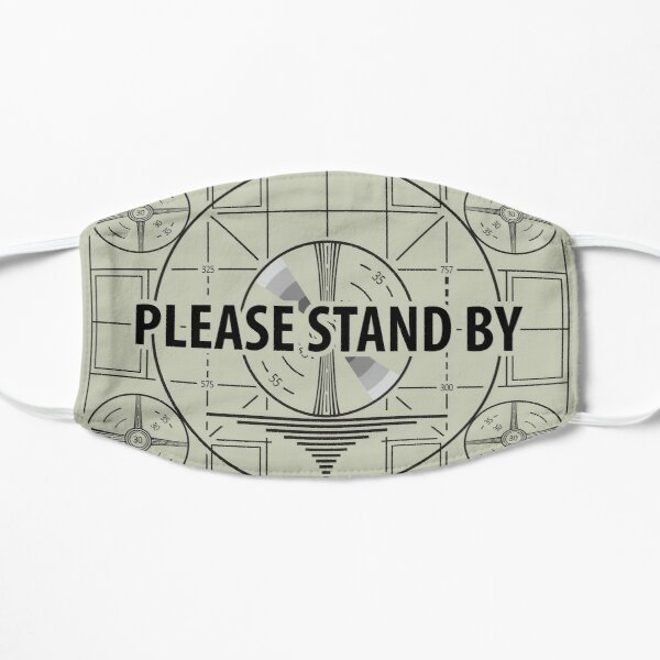 Please stand by Flat Mask