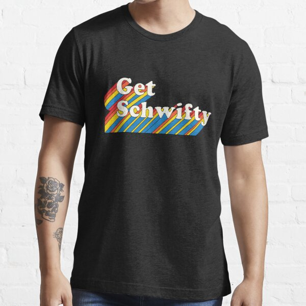 Rick and Morty : Get Schwifty  Essential T-Shirt