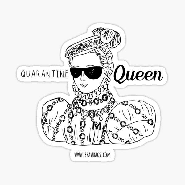 Quarantine Queen - original black+white Sticker