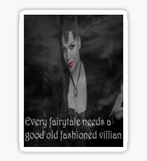 Once Upon A Time - Evil Queen - Every fairytale needs a good old fashioned villain Sticker