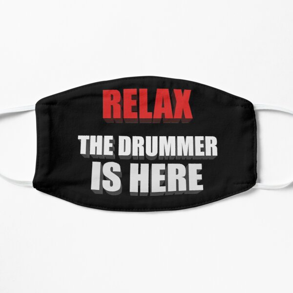 Relax The Drummer Is Here Mask